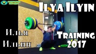 Ilya Ilyin | Илья Ильин | Olympic Weightlifting Training 2017