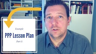 An Example PPP Lesson Plan - Part 5: Review and Homework