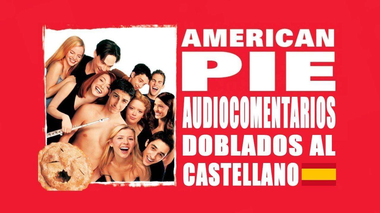 American Pie 1999 Audiocomentarios Doblados Al Castellano Solo Audio Youtube