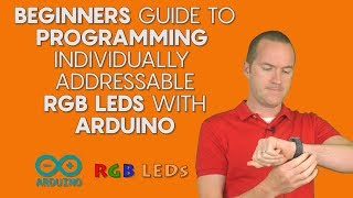 BEGINNERS Guide to Individually Addressable RGB LED Programming with Arduino