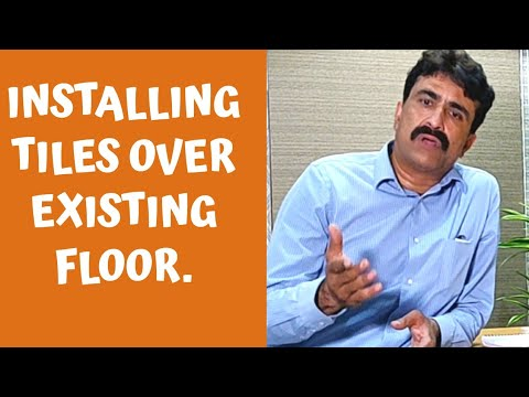 Installing Tile over Tile or Existing Floor. Advantages, Disadvantage and Precautions. Hindi