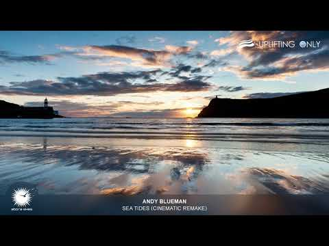 Andy Blueman - Sea Tides (Cinematic Remake) [As Played on Uplifting Only 263]
