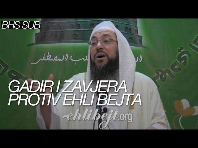 Gadir i zavjera protiv Ehli bejta (šejh Tariq Yusuf)