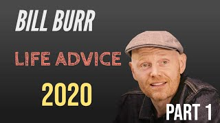 Bill Burr Life Advice 2020 || Compilation Part 1