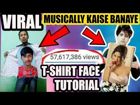 T-SHIRT CELEBRITY FACE TIK TOK MUSICALLY TUTORIAL IN HINDI | HOW TO VIRAL MUSICALLY & INCREASE LIKES