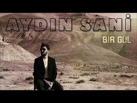 Aydın Sani - Bir Gül