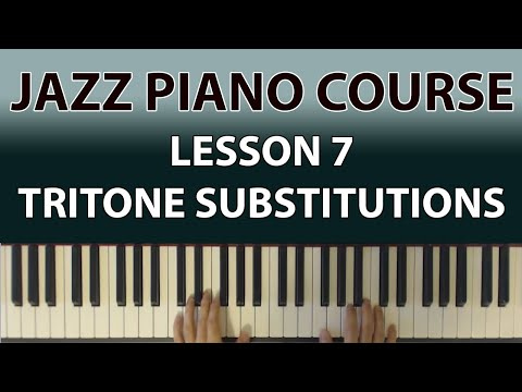 Jazz Piano Course: Tritone Subsitutions (Lesson 7)