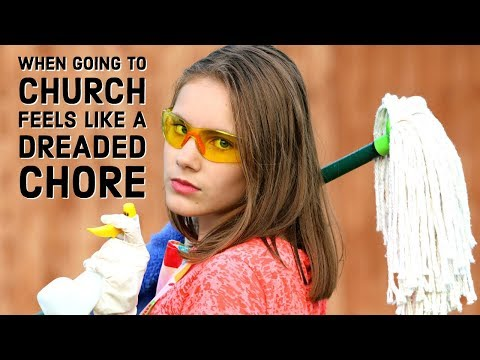When Going to Church Feels Like a Dreaded Chore  When to Leave a Church  How to Find a Good Church