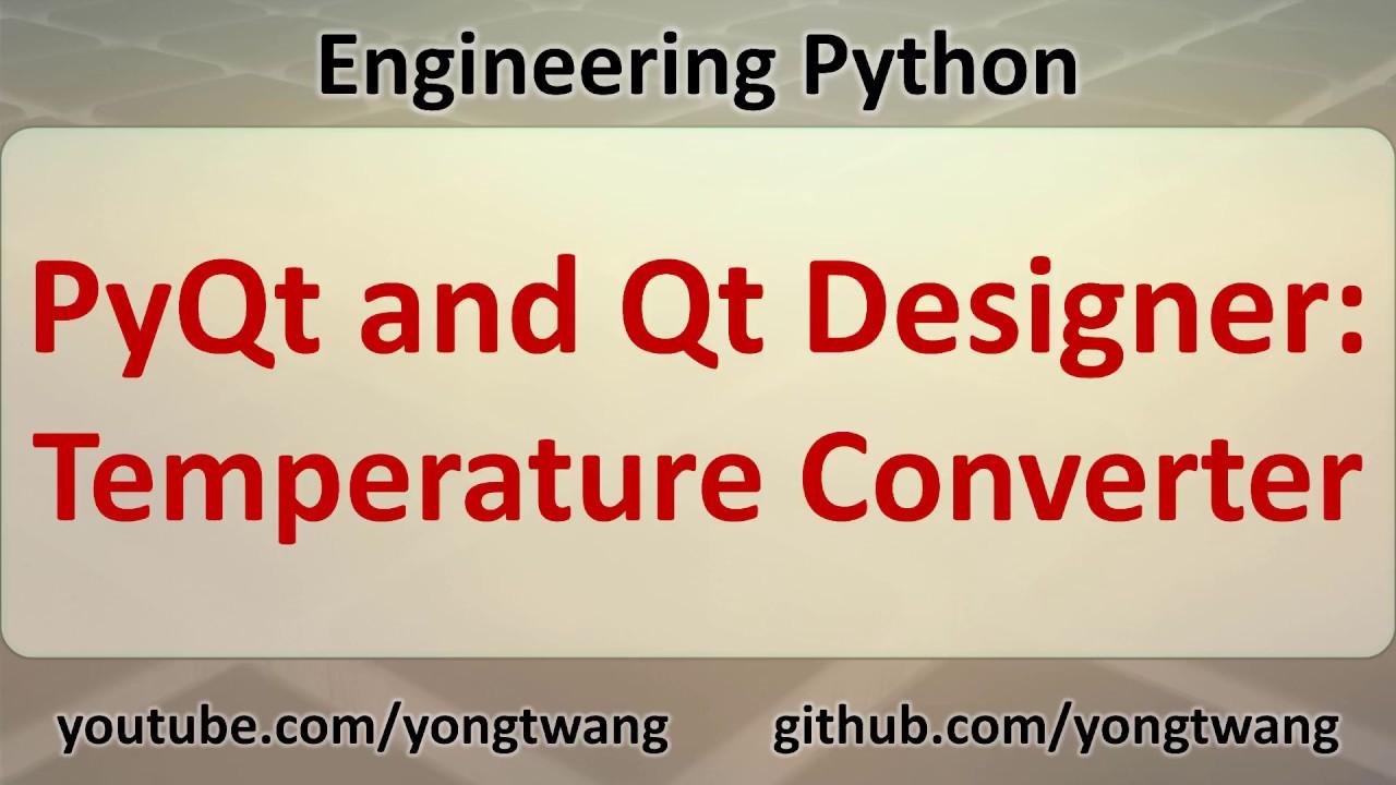 Engineering Python 17C: PyQt and Qt Designer - Temperature Converter