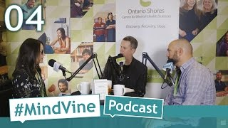 #MindVine Podcast Episode 04 - Day 2, CMHA Mental Health For All Conference