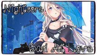 Nightcore - Bad At Love (Halsey) (Lyrics)