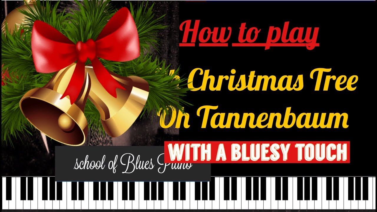 how to play oh christmas tree oh tannenbaum with a blues touch christmas songs bluesy for piano - Blues Christmas Songs