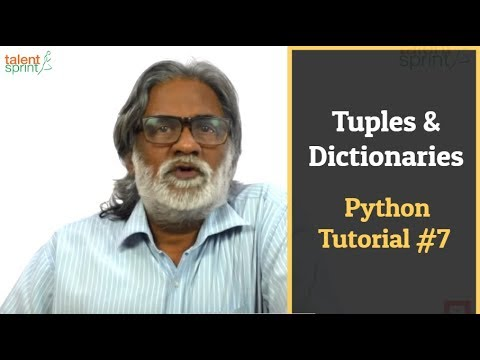 Tuples & Dictionaries | Python Tutorial #7 | TalentSprint