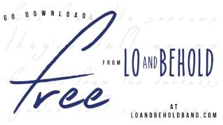 Lo and Behold - Free
