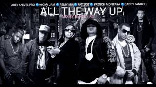 All the Way Up (REMIX)- Fat Joe , Nicky Jam, Daddy Yankee, Remy Ma, Abel Anivelpro,  French Montana