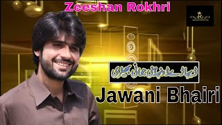 Jawani Bhairi Zeeshan Khan Rokhri New Super Hit song