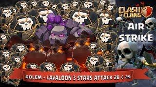 Clash Of Clans: Golem + Lavaloon 3 Stars Attack 28 & 29 (Air Strike)
