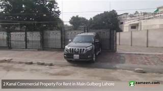 2 KANAL COMMERCIAL PROPERTY FOR RENT IN MAIN GULBERG LAHORE