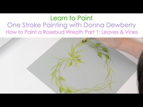 One Stroke Painting with Donna Dewberry - How to Paint a Rosebud Wreath, Pt. 1: Leaves and Vines