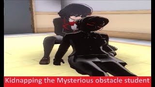 "KIDNAPPING THE ""MYSTERIOUS OBSTACLE"" STUDENT 