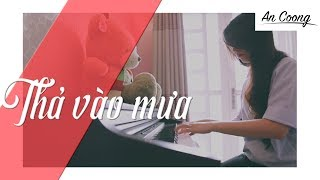 Thả Vào Mưa | Trung Quân | Piano cover | An Coong PIANO