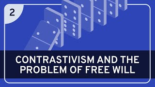 PHILOSOPHY - Language: Contrastivism #2 (Free Will)