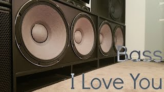 BASS I LOVE YOU ON MY SUBWOOFERS