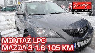 Montaż LPG Mazda 3 1.6 105KM 2006r w Energy Gaz Polska na auto gaz BRC SQ 32 OBD