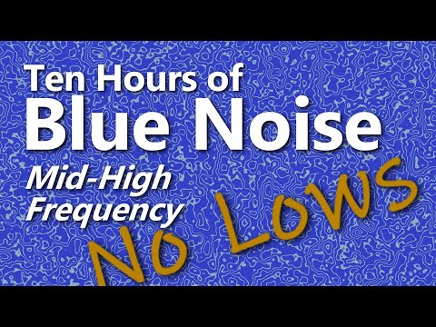 Ten Hours of Blue Noise  Ambient High Frequency Sound