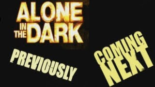 Alone in the dark (ps2) I All coming next, previously.