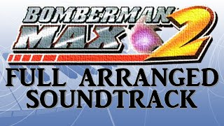 Bomberman Max 2 - Full soundtrack (ost) Remake/Arranged [GBA]