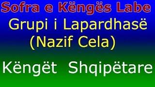 Grupi i Lapardhasë (Nazif Cela) - Këngët  Shqipëtare janë këngët e mia - Sofra e Këngës Labe