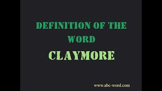 """Definition of the word """"Claymore"""""""