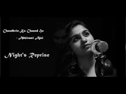 Chaudhvin Ka Chand Ho | Jo Wada Kiya | Abhirami Ajai | Cover Version | Night's Reprise