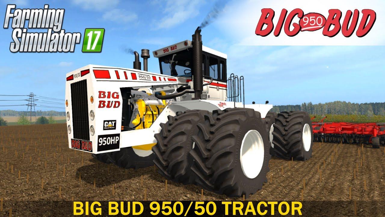 Big Bud 747 >> Farming Simulator 17 BIG BUD 950 HP TRACTOR - YouTube