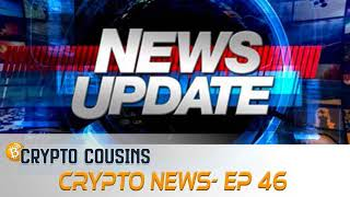 Crypto In The News | Crypto Cousins Podcast S1E46