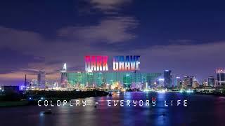 Baixar Coldplay - Everyday Life (Dark Grave Remix)