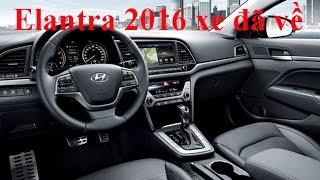 Trải nghiệm xe oto Hyundai Elantra 2017 mới biết đáng đồng tiền bát gạo - 0932 669 782