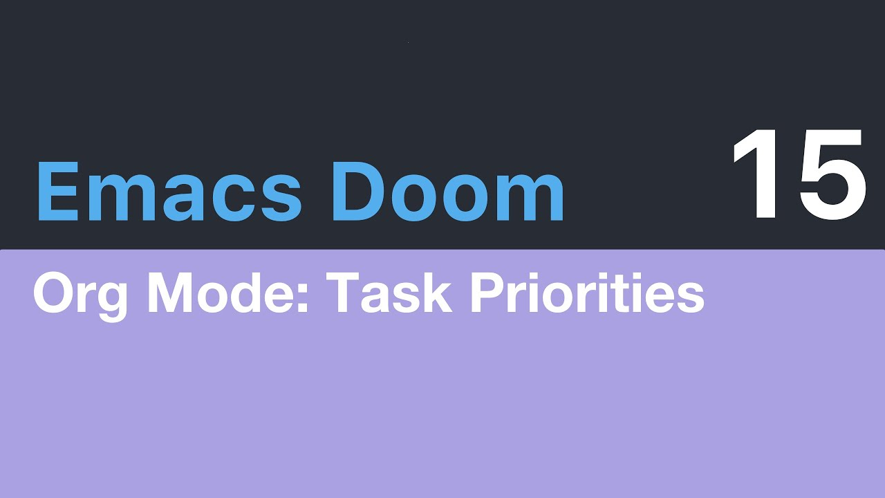 Emacs Doom E15: Org Mode, Priorities for Tasks