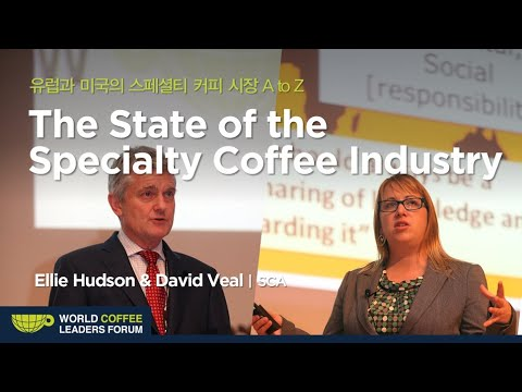 """[WCLF2013] David Veal & Ellie Hudson : """"The State of the Specialty Coffee Industry"""""""
