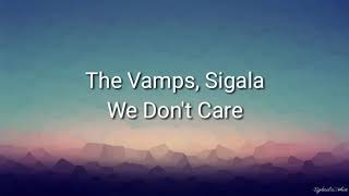 Sigala, The Vamps- We Don't Care (Lyrics)