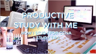 productive study with me | how I study for CCNA + study tips