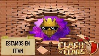 CLASH OF CLANS - LLEGANDO A TITAN / MAS CERCA DE LEYENDA / TOP MEXICO / SUBIENDO COPAS / TH11 FULL