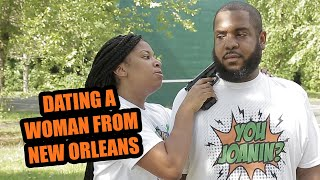 DATING A WOMAN FROM NEW ORLEANS (w/ Queen Solo)