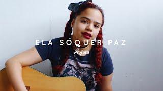 Projota - Ela Só Quer Paz (Cover by Marina Santos)