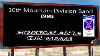 10th Mountain Division Band circa 1988   -  SuperBone Meets The Badman