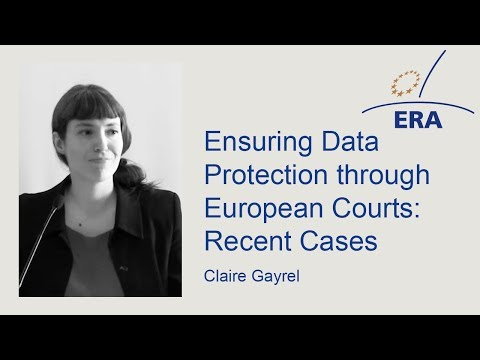 Ensuring Data Protection through European Courts: Recent Cases