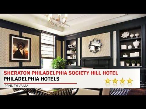 Sheraton Philadelphia Society Hill Hotel - Philadelphia Hotels, Pennsylvania