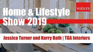 Home & Lifestyle Show 2019 | Jessica Turner and Kerry Bath | TGA Interiors