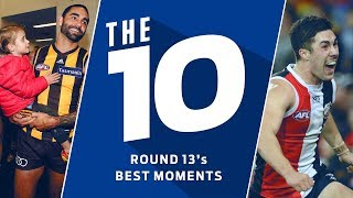 The 10: Best moments from Round 13 | 2018 | AFL